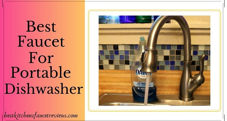 Best Faucet For Portable Dishwasher