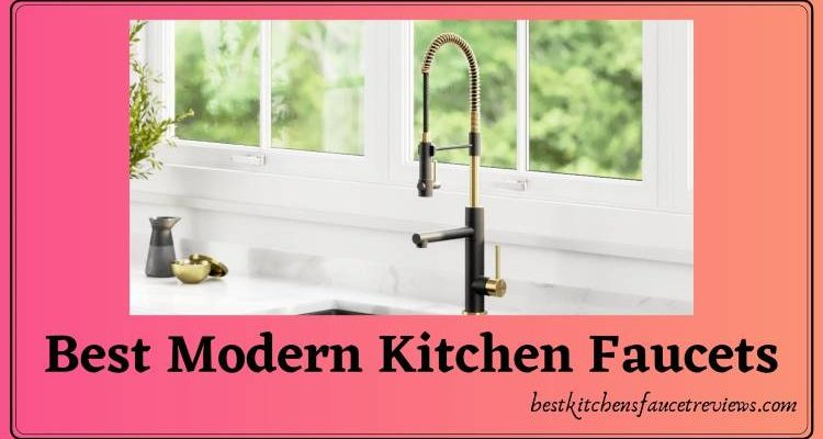 Best Modern Kitchen Faucets